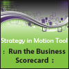 Run the Business Scorecard - Strategic Planning Tool